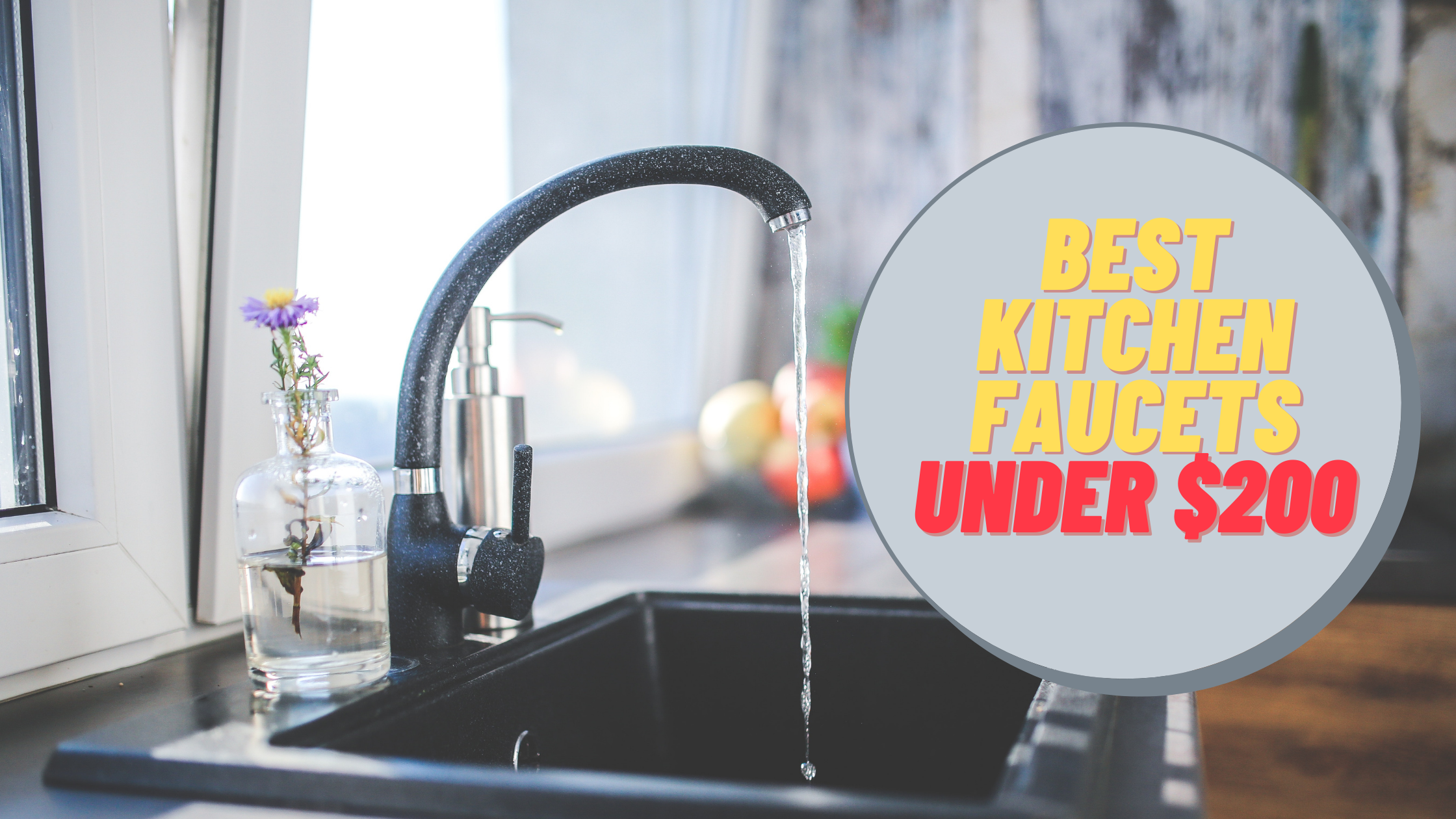 Best Kitchen faucets Under $200